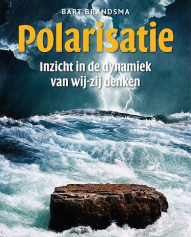 Book tip: Polarisation, understanding the dynamics of us versus them by Bart Brandsma